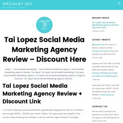 Tai Lopez Social Media Marketing Agency Review - $300 Discount Here
