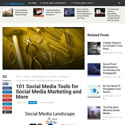 101 Social Media Tools for Social Media Marketing and More