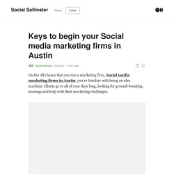 Keys to begin your Social media marketing firms in Austin