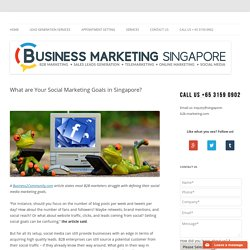 What are Your Social Marketing Goals in Singapore?