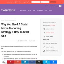 Why You Need A Social Media Marketing Strategy & How To Start One