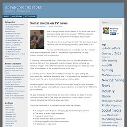 Advancing the Story Social media on TV news