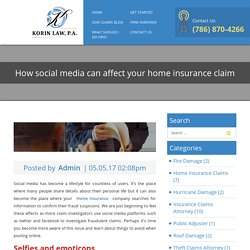 How Social Media Can Affect Your Home Insurance Claim