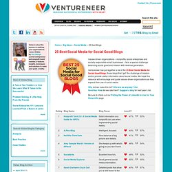 25 Best Social Media for Social Good Blogs :: Ventureneer ::