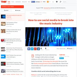 How to use social media to break into the music industry - TNW