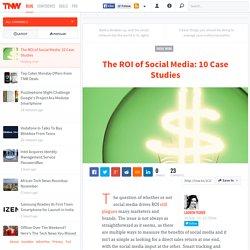 The ROI of Social Media: 10 Case Studies