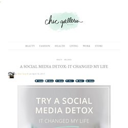 A Social Media Detox: It Changed My Life