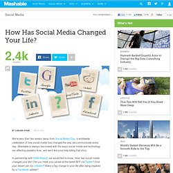 How Has Social Media Changed Your Life?