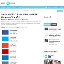 Social Media Colours – Hex and RGB Colours of the Web