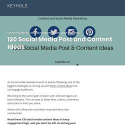 120 Social Media Post and Content Ideas - Keyhole Blog