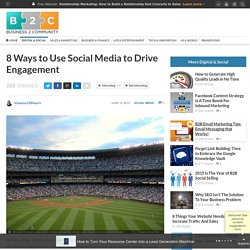 8 Ways to Use Social Media to Drive Engagement