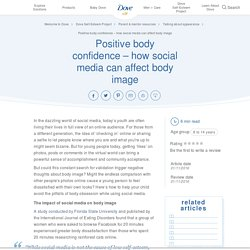 Social media and body image – Dove Self-Esteem Project