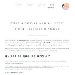 DNVB et Social Media, la grande histoire d'amour.