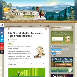 20+ Social Media Hacks and Tips From the Pros : Social Media Examiner