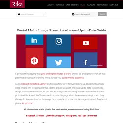Taille images Social Media Image Sizes: An Always-Up-to-Date Guide