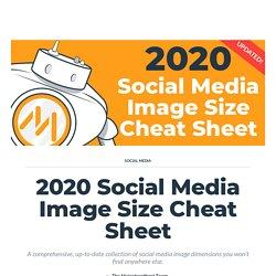 2020 Social Media Image Dimensions [Cheat Sheet]