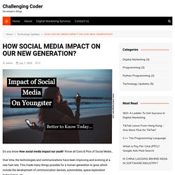 HOW SOCIAL MEDIA IMPACT ON YOUTH? Know all Cons & Pros