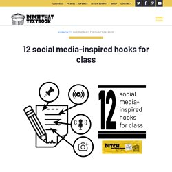 12 social media-inspired hooks for class - Ditch That Textbook