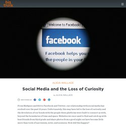 Social Media and the Loss of Curiosity