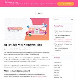 Top 12 Social Media Management Tools [List 2021]