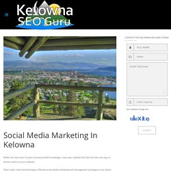 Social Media Marketing In Kelowna BC - Kelowna SEO Guru