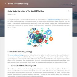 Social Media Marketing Is The Need Of The Hour