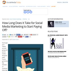 How Long Does It Take for Social Media Marketing to Start Paying Off?