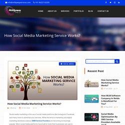 How Social Media Marketing Service Works?