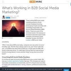 B2B Social Media Marketing: What's Working and Why