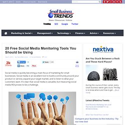 20 Free Social Media Monitoring Tools You Should be Using » Small Business News, Tips, Advice - Small Business Trends Small Business News, Tips, Advice – Small Business Trends