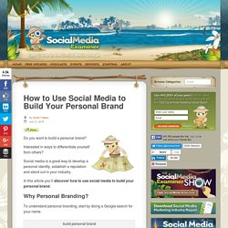 How to Use Social Media to Build Your Personal Brand : Social Media Examiner