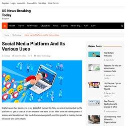 Social Media Platform And Its Various Uses
