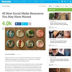 40 New Social Media Resources You May Have Missed