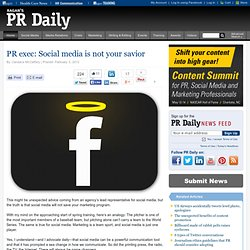 PR exec: Social media is not your savior