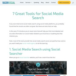 Social Media Search: 7 Super Tools for Searching Social Media