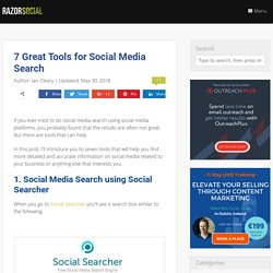 Social Media Search: 5 Super Tools for Searching Social Media