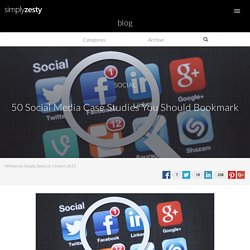 50 Social Media Case Studies You Need To Bookmark