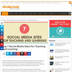 Top 7 Social Media Sites for Teaching and Learning