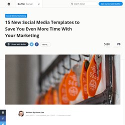 15 New Social Media Templates to Save You Even More Time