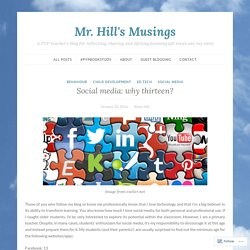 Social media: why thirteen? – Mr. Hill's Musings