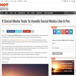 9 Social Media Tools To Handle Social Media Like A Pro
