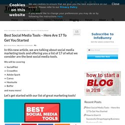 Best Social Media Tools - 17 Of The Best For Your Social Media Strategy