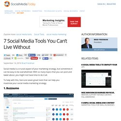 7 Social Media Tools You Can't Live Without