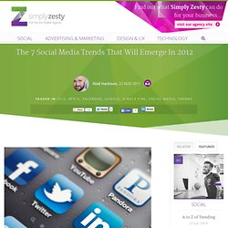 The 7 Social Media Trends That Will Emerge In 2012