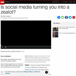 Is social media turning you into a zealot?