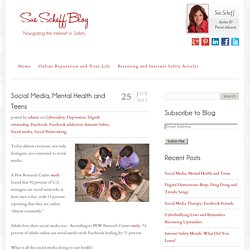 Social Media, Mental Health and Teens - Sue Scheff BlogSue Scheff Blog