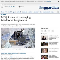MI5 joins social messaging trawl for riot organisers | UK news
