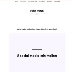 Social Media Minimalism: 3-Step Detox (incl. Worksheet)