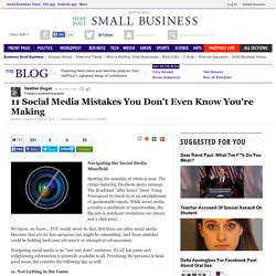 Heather Dugan: 11 Social Media Mistakes You Don't Even Know You're Making