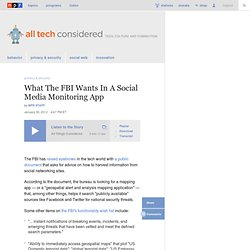 What The FBI Wants In A Social Media Monitoring App : All Tech Considered